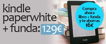 KINDLE PAPERWHITE CON FUNDA POR SOLO 129 €